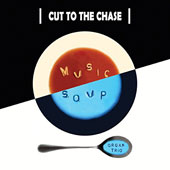 Music Soup: Cut to the Chase