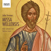 John Tavener (1944-2013): Missa Wellensis / Matthew Owens, Wells Cathedral Choir