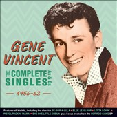 Gene Vincent: The Complete Singles: As & Bs 1956-62 *
