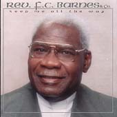 Rev. F.C. Barnes: Keep Me All the Way