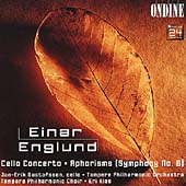 Einar Englund: Cello Concerto, Aphorisms (Symphony No 6)