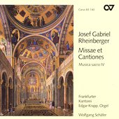 Rheinberger - Missae et Cantiones - Sacred Music Vol 4