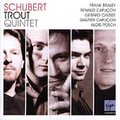 Schubert: Trout Quintet, etc / Braley, Capu&#231;on, et al