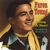 Faron Young: Young at Heart: The Hillbilly Heart-Throb