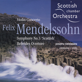 Mendelssohn: Violin Concerto; Symphony no 3; Hebrides Overture / Scottish CO