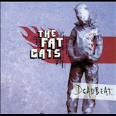 Fat Cats: Deadbeat