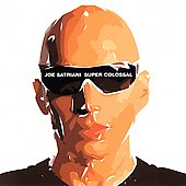 Joe Satriani: Super Colossal