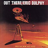 Eric Dolphy: Out There/Outward Bound [Remaster]