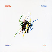 The Pretty Things: Crosstalk