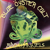 Blue Öyster Cult: Bad Channels