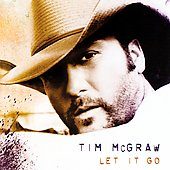 Tim McGraw: Let It Go [Original Release]