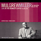 Mulgrew Miller: Live at the Kennedy Center: Vol. 2