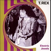 Marc Bolan/T. Rex: Electric Jewels