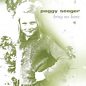 Peggy Seeger: Bring Me Home