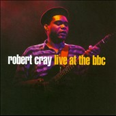 Robert Cray: Live at the BBC