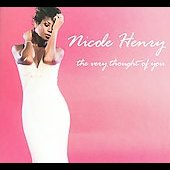 Nicole Henry (Jazz Vocals): The Very Thought of You