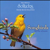 Dan Gibson: Songbirds by the Stream