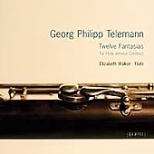 Telemann: Twelve Fantasias for Flute solo TV 40 / Elizabeth Walker