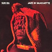Sun Ra: Jazz in Silhouette/Sound Sun Pleasure