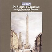 Da Rossini a Tagliavini - Organ Music at Bologna / Andrea Macinanti