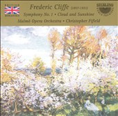 Frederic Cliffe: Symphony No. 1; Cloud and Sunshine