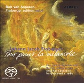 Johann Jacob Froberger: Pour passes la m&#233;lancolie [Hybrid SACD]