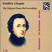 Fr&#233;d&#233;ric Chopin: The Original Piano Roll Recordings