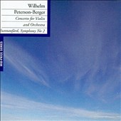 Wilhelm Peterson-Berger: Concerto for Violin and Orchestra/Symphony No. 2 