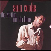Sam Cooke: The Rhythm and the Blues