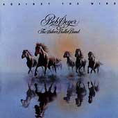Bob Seger/Bob Seger & the Silver Bullet Band: Against the Wind [Remaster]