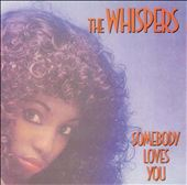 The Whispers: Somebody Loves You