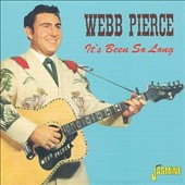 Webb Pierce: It's Been So Long
