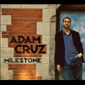 Adam Cruz: Milestone [Digipak]