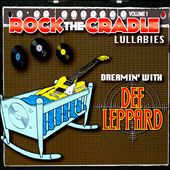Rock the Cradle: Rock the Cradle Lullabies, Vol. 1: Dreamin' with Def Leppard