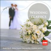 Wedding Classics / Bridal March, Bridal Chorus, Caro mio ben; Exsultate Jubilate
