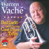 Warren Vaché: Ballads and Other Cautionary Tales *
