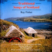 Ray Fisher: Traditional Songs of Scotland *