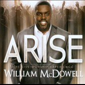 William McDowell: Arise: The Live Worship Experience