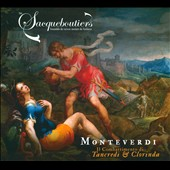 Monteverdi: Il Combatimentto di Tancredi & Clorinda / Les Sacqueboutiers