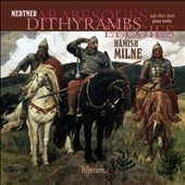 Medtner: Arabesques, Dithyrambs, Elegies / Hamish Milne
