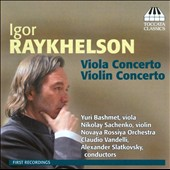 Igor Raykhelson: Viola Concerto; Violin Concerto / Yuri Bashmet, viola; Nikolay Sachenko, violin