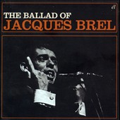 Jacques Brel: The Ballad of Jacques Brel