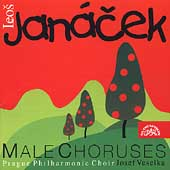 Jan&#225;cek: Male Choruses / Veselka, Prague Philharmonic Choir