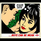 Various Artists: Boys Can Be Mean