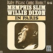 Memphis Slim/Willie Dixon: Memphis Slim & Willie Dixon in Paris