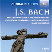 Bach: Sacred Choral Music - The Passions; B Minor Mass; Easter Oratorio; Christmas Oratorio