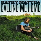 Kathy Mattea: Calling Me Home
