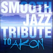 Various Artists: Smooth Jazz Tribute To Akon