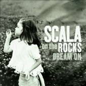 Scala & Kolacny Brothers/Scala: Dream On