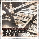 The SteelDrivers: Hammer Down *